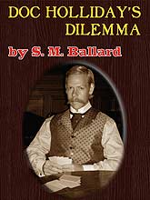 Doc Holliday's Delemma